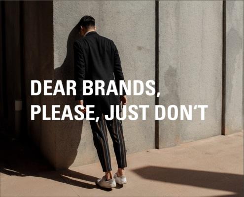 """Verzweifelter Typ. """"Dear Brands, please, just don't."""